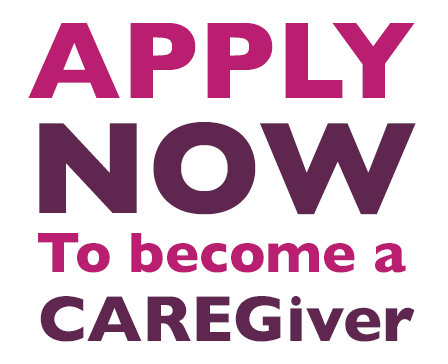Apply now to become a CAREGiver!